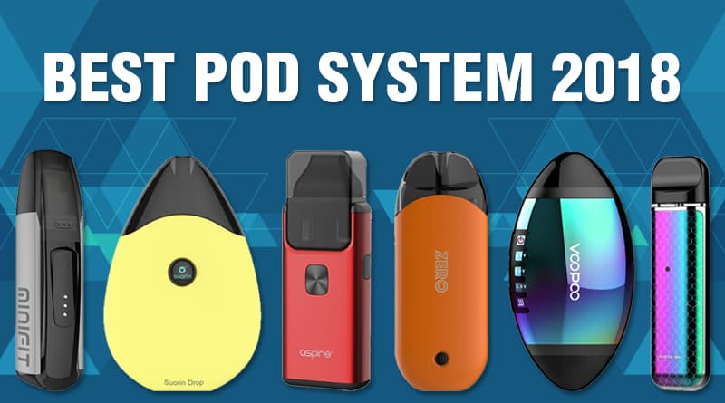 Best Reviewed Pod System Canada 2018 and 2019
